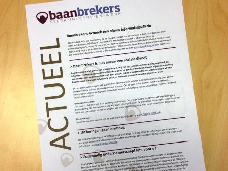 Baanbrekers Actueel is het nieuwe informatiebulletin voor uitkeringsgerechtigde klanten van Baanbrekers.