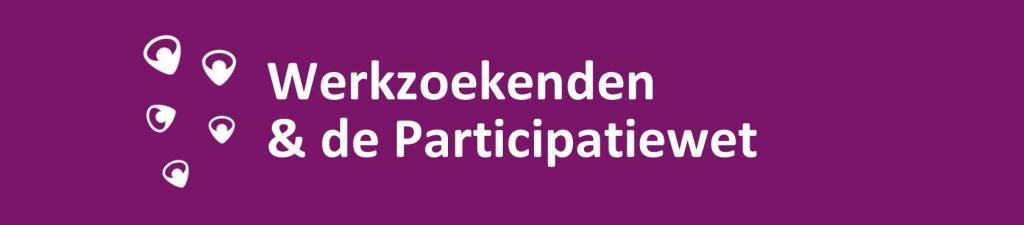 Participatiewet en werkzoekenden.
