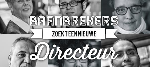 Baanbrekers zoekt een nieuwe directeur.