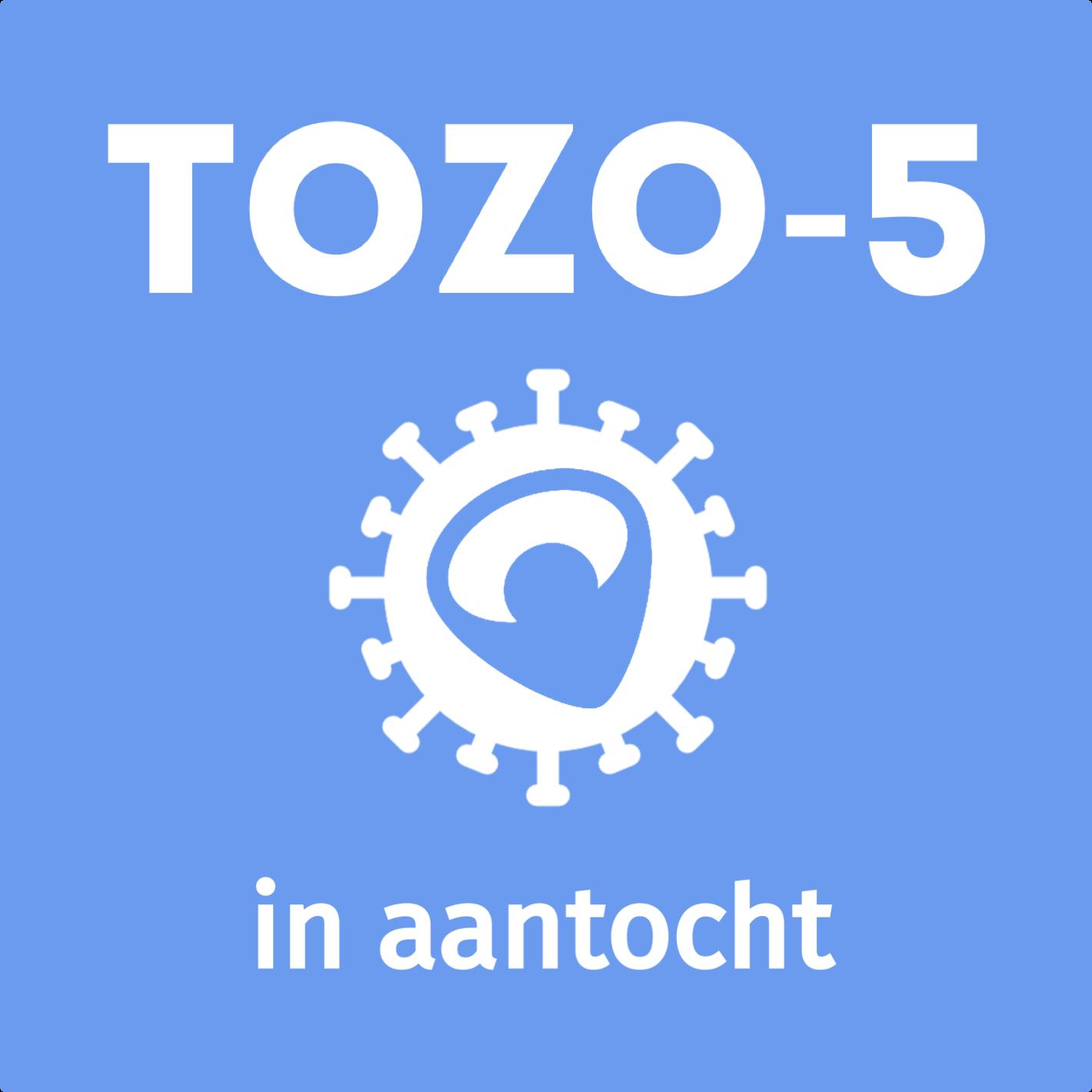 Tozo-5 is in aantocht